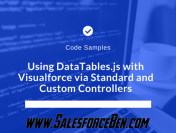 Code Samples – Using DataTables.js with Visualforce via Standard and Custom Controllers