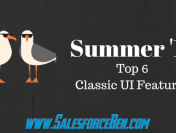 Salesforce Summer '17 – Top 6 Classic UI Features
