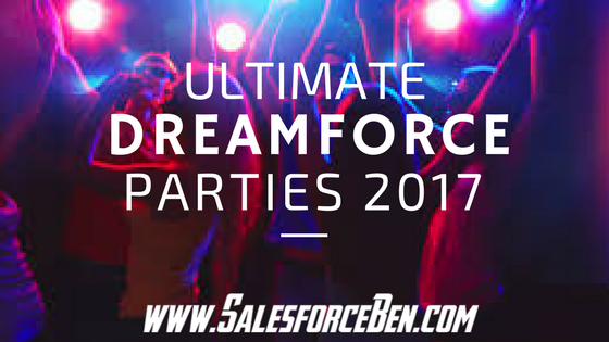 Ultimate Dreamforce Parties 2017