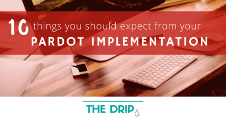 10 things you should expect from your Pardot implementation