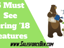 5 Must See Salesforce Spring '18 Features!