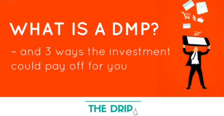 What is a DMP? – and 3 ways the investment could pay off for you