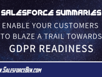 Salesforce Summary – Enable Your Customers to Blaze a Trail to GDPR Readiness