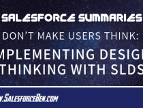 Salesforce Summary – Don't Make Users Think: Implementing Design Thinking with SLDS