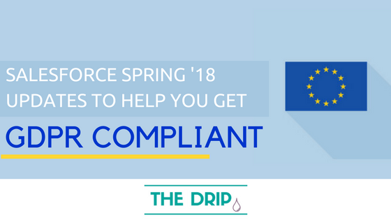 """, Mises à jour de Salesforce Spring &rsquo;18 pour vous aider à vous conformer au RGPD<span class=""""wtr-time-wrap after-title""""><span class=""""wtr-time-number"""">4</span> minutes de lecture</span>"""