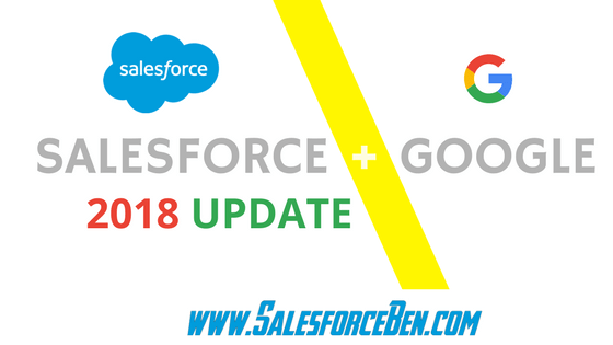 Salesforce & Google 2018 Update