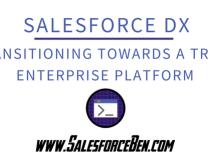 Salesforce DX: Transitioning Towards a truly Enterprise Platform