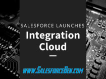 Salesforce Launches Integration Cloud