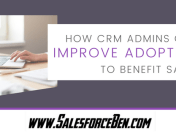 How CRM Admins Can Improve Adoption to Benefit Sales