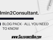 Salesforce Admin2Consultant Blog Pack – All You Need To Know!