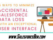 5 Ways to Minimize Accidental Salesforce Data Loss with an Exceptional User Interface