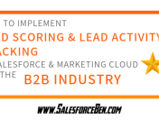 How to Implement Lead Scoring and Lead Activity Tracking in Salesforce and Salesforce Marketing Cloud for the B2B Industry