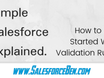 Simple Salesforce Explained: How to Get Started With Validation Rules
