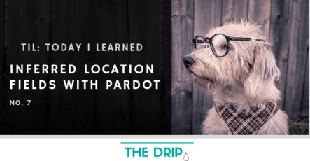 TIL: Inferred Location Fields with Pardot