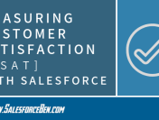 Tutorial – Measuring Customer Satisfaction (CSAT) With Salesforce