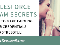 Salesforce Exam Secrets: Tips To Make Earning Your Credentials Less Stressful!