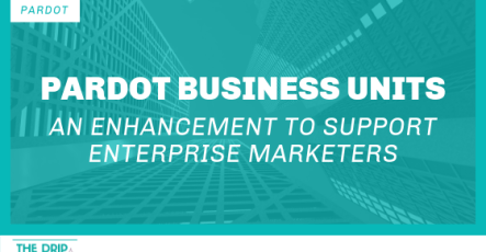 Pardot Business Units – A New Enhancement to Support Enterprise Marketers