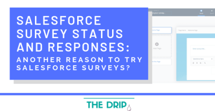 Salesforce Survey Status and Responses: Another Reason to Try Salesforce Surveys