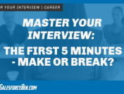 Master Your Interview: The First 5 Minutes, Make or Break?
