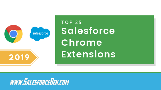 25 Most Popular Salesforce Chrome Extensions 2019