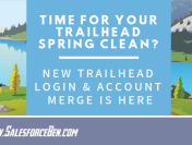 Time For Your Trailhead Spring Clean? New Trailhead Login & Account Merge is Here!