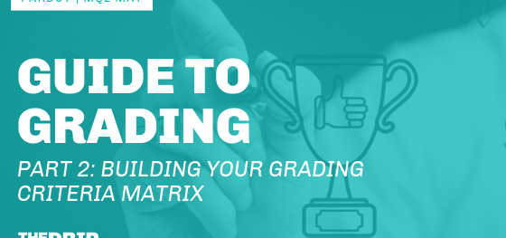 Guide to Grading (Part 2): Building Your Grading Criteria Matrix