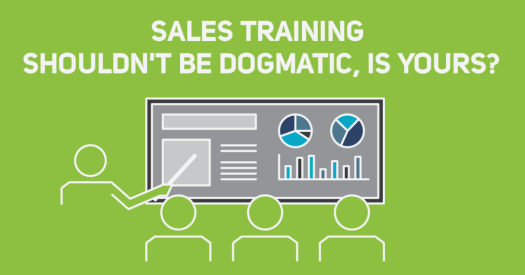 Sales Training Shouldn't be Dogmatic