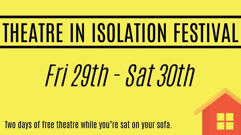Theatre in isolation festival