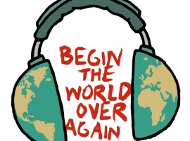 Begin the World Over Again (Copyright: Working Class Movement Library)
