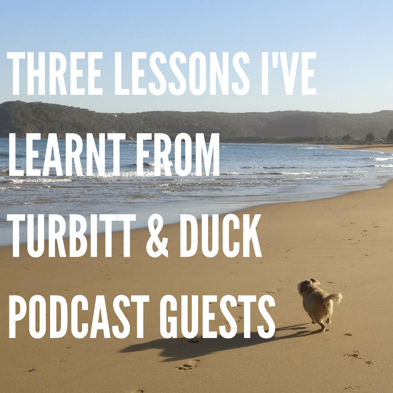 Picture of a small brown dog running along a beach next to breaking waves. White text over the top of the image says Three lessons I've learnt from Turbitt & Duck podcast guests