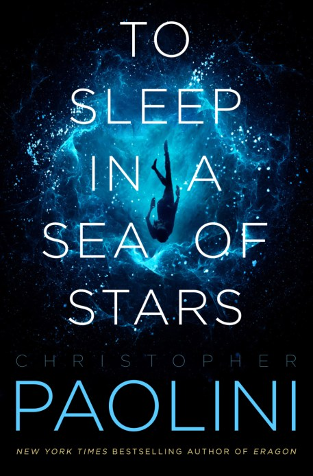"Cover of ""To Sleep in a Sea of Stars"" by Christopher Paolini."