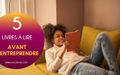 5 LIVRES À LIRE AVANT D'ENTREPRENDRE