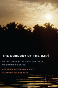 ECOLOGY OF THE BARÍ by S. Beckermann & R. Lizarralde (2013)