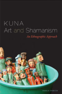 KUNA ART AND SHAMANISM by P. Fortis (2013)