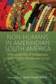 NON-HUMANS IN AMERINDIAN SOUTH AMERICA ed. by J. J. Rivera (2018)