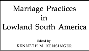 Marriage Practices in Lowland South America