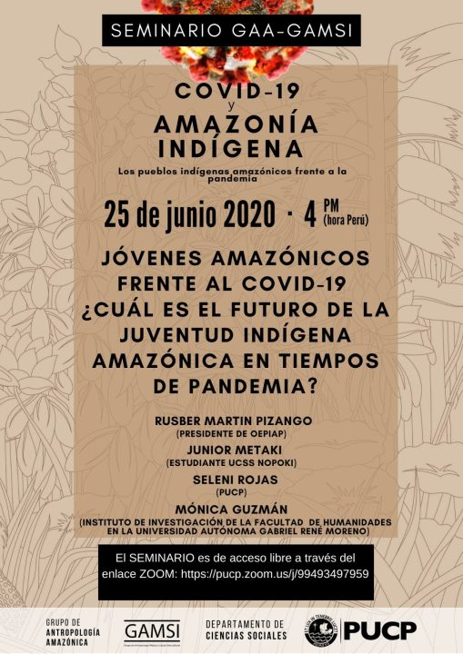 """Seminario del GAA-GAMSI """"Jóvenes Amazónicos frente al COVID19: ¿Cuál es el futuro de la juventud indígena amazónica en tiempos de pandemia?"""" (6-25-20)"""