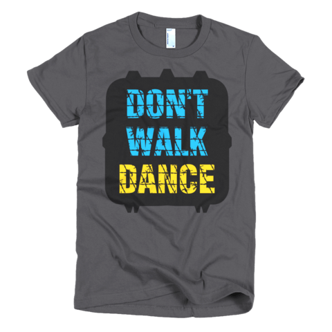 Don't Walk Dance Shirt