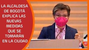 La alcaldesa de Bogotá explica las nuevas medidas que se tomarán en la ciudad