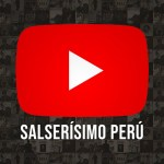 ¡Salserísimo Perú ya está en YouTube!