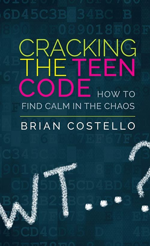 Cracking the Teen Code by Brian Costello