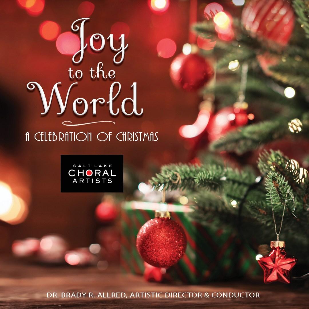 Joy to the World - A Celebration of Christmas