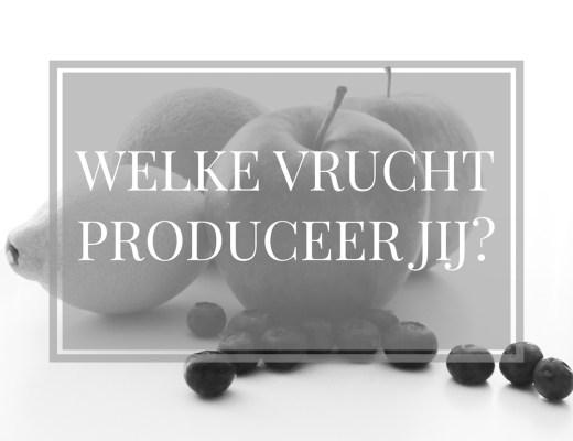 welke vrucht produceer jij