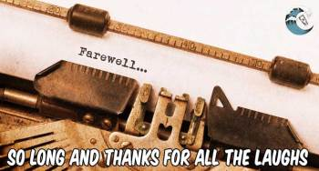 So long and thanks for all the laughs
