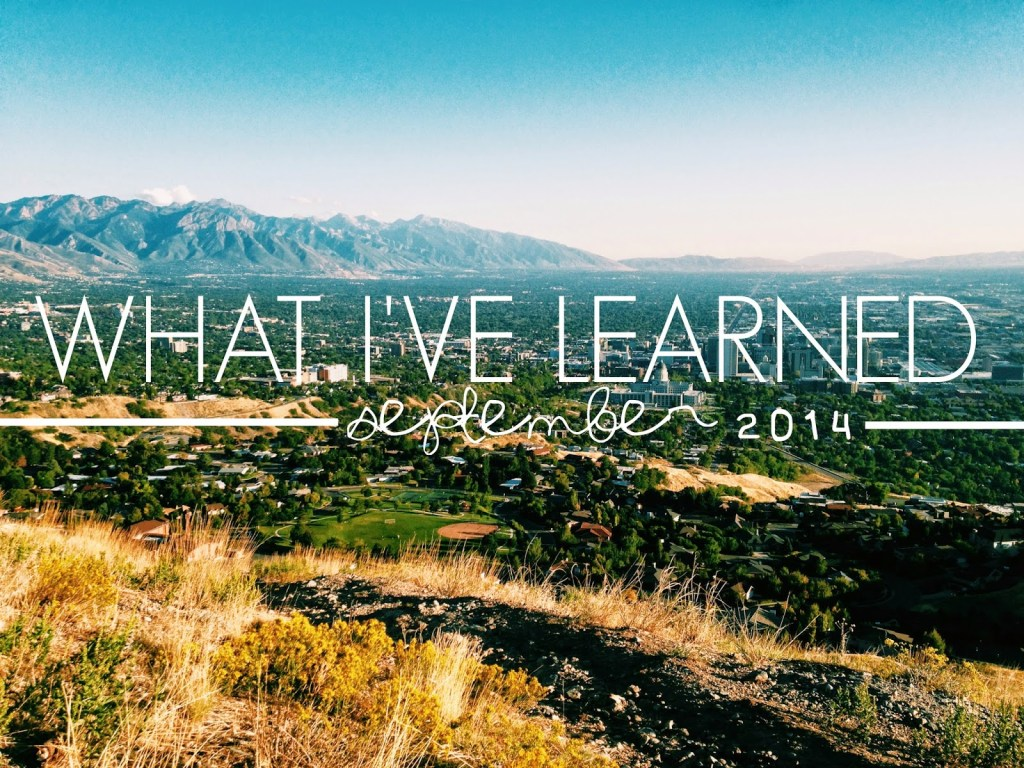 What I've Learned: September 2014