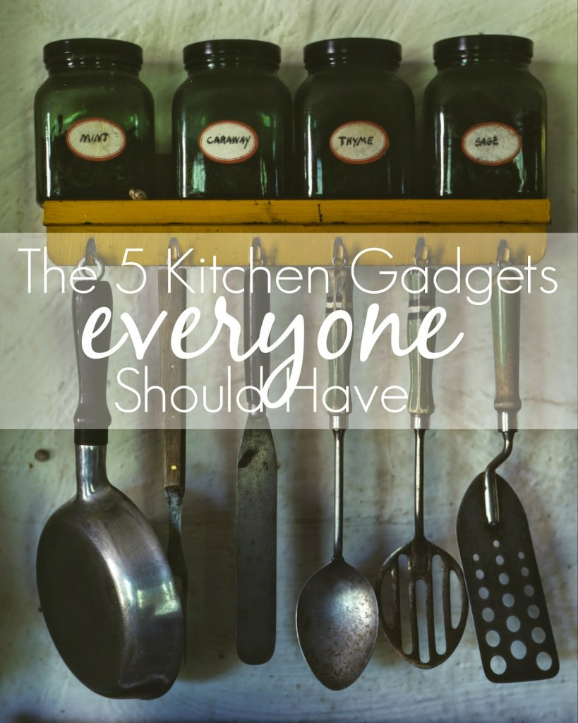 The 5 Kitchen Gadgets Everyone Should Have