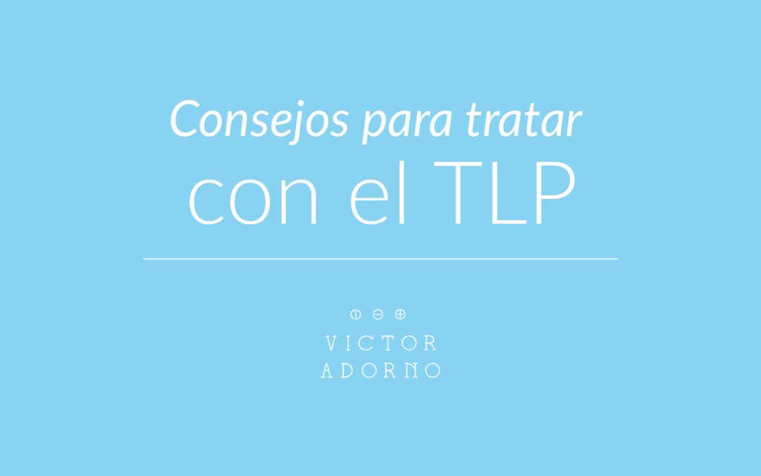 Consejos para tratar con el TLP