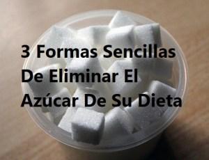 3 Formas Sencillas De Eliminar El Azúcar De Su Dieta