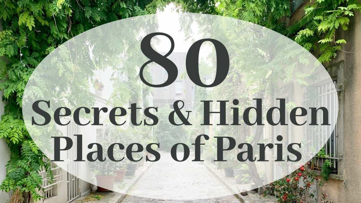 Paris hidden gems – 80+ secret tips and well kept secrets around Paris