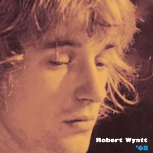 robert Wyatt '68 Front best 2013 albums